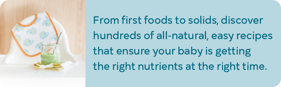 From first foods to solids, discover hundreds of all-natural, easy recipes, ensure baby's nutrients.