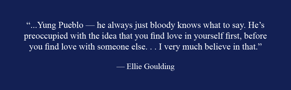 Praise for Yung Pueblo from Ellie Goulding