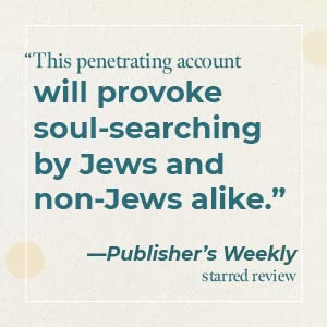 """""""This penetrating account will provoke soul-searching by Jews and non-Jews alike."""""""