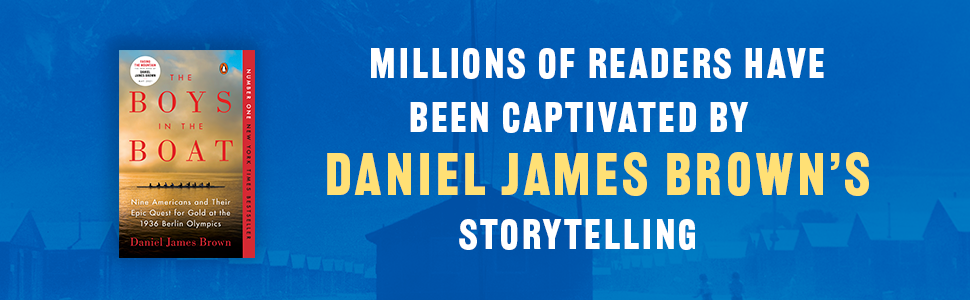 Millions of Readers have been captivated by Daniel James Brown's Storytelling