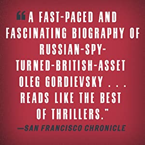 """San Francisco Chronicle says, """"A fast-paced and fascinating biography of Russian-spy..."""""""