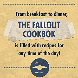 The Fallout Cookbook is filled with recipes for any time of the day!