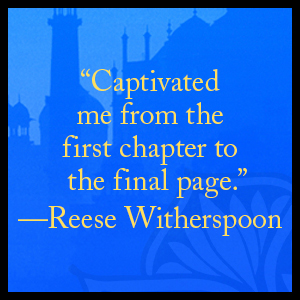 """""""Captivated me from the first chapter to the final page.""""—Reese Witherspoon"""