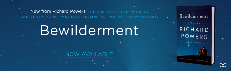 Bewilderment is the new novel from Richard Powers, author of The Overstory