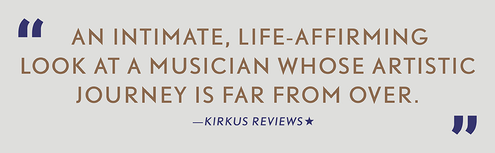 An intimate...look at a musician whose artistic journey is far from over. Kirkus Reviews