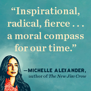 Michelle Alexander says Inspirational. A moral compass for our time;see no stranger;personal memoir