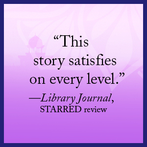 """""""This story satisfies on every level.""""-Library Journal starred review"""