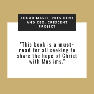 A must-read for all seeking to share the hope of Christ with Muslims
