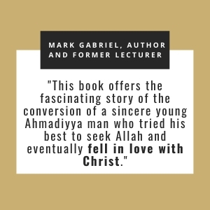 story of conversion; Ahmadiyya man; Allah; fell in love with Christ