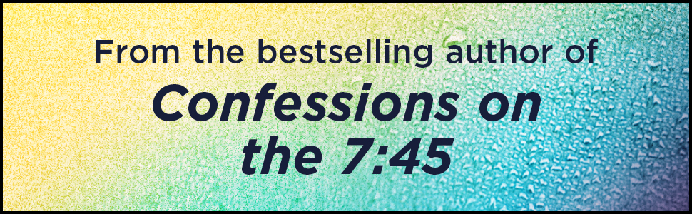 From the bestseller author of Confessions on the 7:45